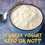 Is Greek Yogurt Keto Or Not?