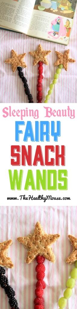 Sleeping Beauty Fairy Snack Wands - Healthy Disney snack - Healthy Disney Food - Disney Family - Disney Princess Food - Disney Princess Party
