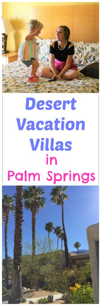 Desert Vacation Villas in Palm Springs, CA - Condo style hotels that make for a great family getaway!