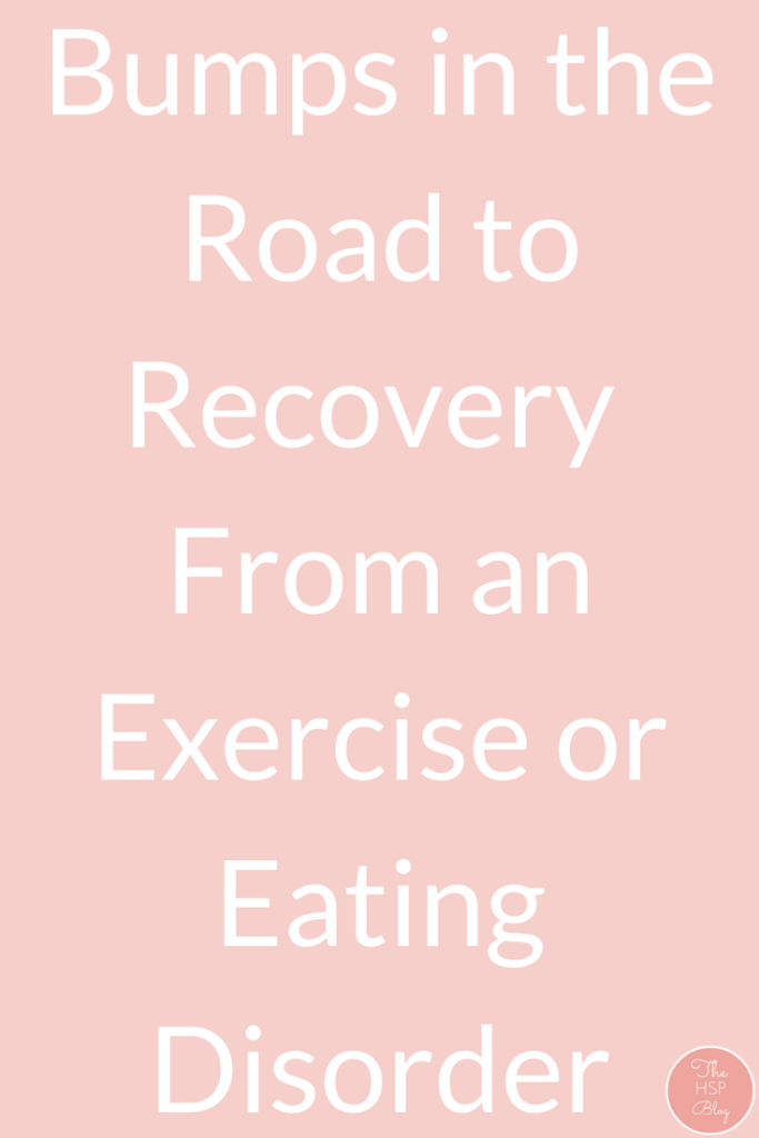Bumps In The Road To Recovery From and Eating Disorder
