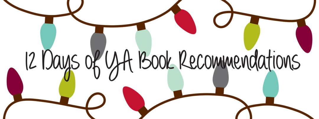 12 Days of YA Book Recommendations