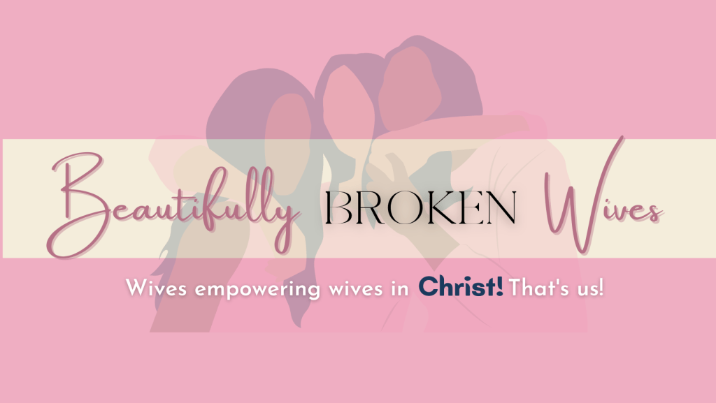 Beautifully Broken Wives of When Love is Lost
