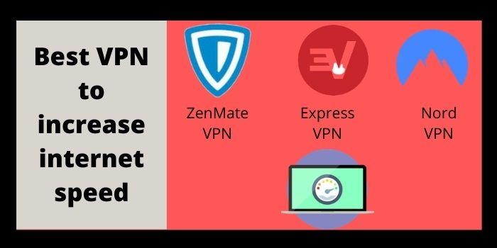 Best VPN to increase internet speed