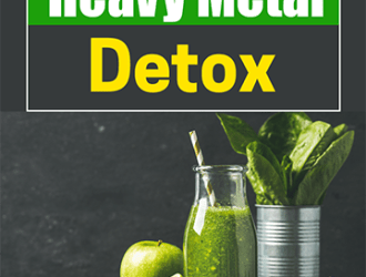 Why Do A Heavy Metal Detox?