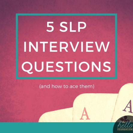 5 slp interview questions