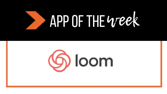 App of the week _ use loom _ The Helpful Brand