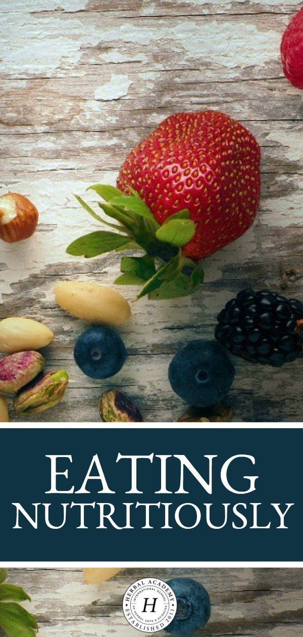 Eating Nutritiously | Herbal Academy | With so many diets out there, it's hard to know which one is right for you. However, it doesn't have to be difficult. Here's a balanced approach to eating nutritiously.