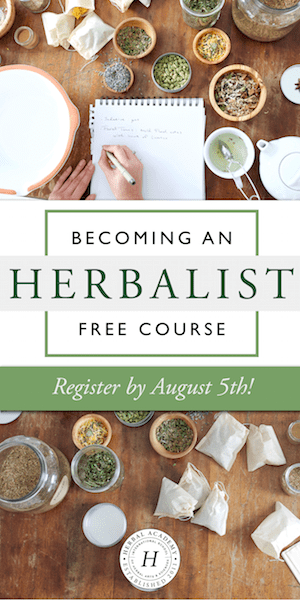 FREE – Becoming an Herbalist Course is live, enroll by August 5!