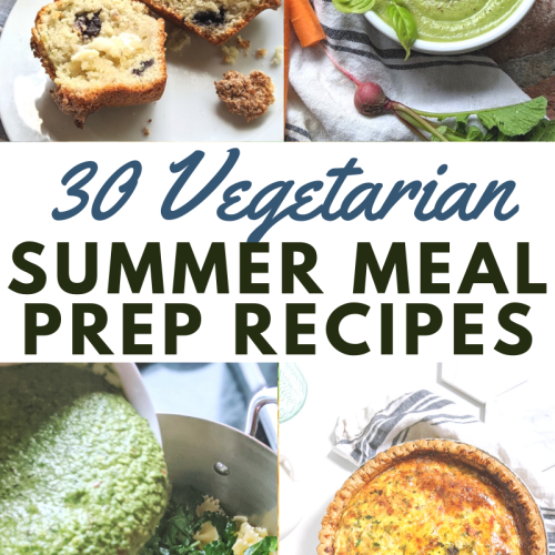 vegetarian summer meal prep recipes meatless healthy plant based meal prep recipes for summer make ahead meals without meat vegan and vegetarian dairy free and gluten free summer recipes