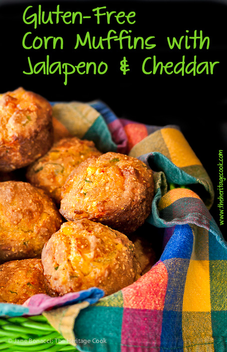 Fun, delicious, and filled with whatever you like, make them as spicy as you want! Gluten Free Corn Muffins with Jalapeno and Cheese; 2015 Jane Bonacci, The Heritage Cook.