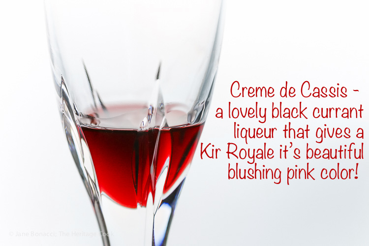 Cassis adds the blush hue to a Kir Royale; Kir Royale Champagne Cocktails; © 2016 Jane Bonacci, The Heritage Cook