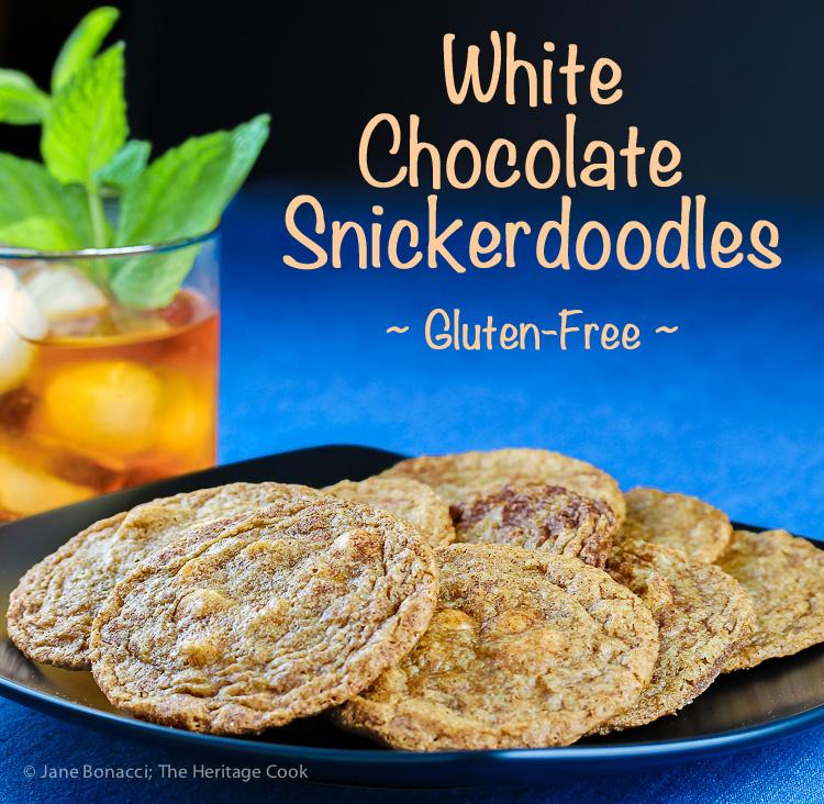 White Chocolate Snickerdoodles; © 2016 Jane Bonacci, The Heritage Cook