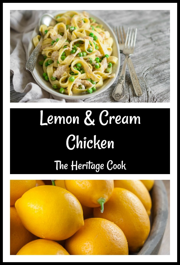 Lemon and Cream Chicken with Pasta 2019 compiled by Jane Bonacci, The Heritage Cook