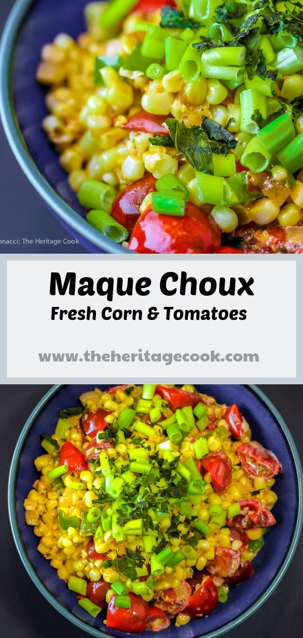 Maque Choux; Creamed Corn and Tomatoes; 2019 Jane Bonacci, The Heritage Cook