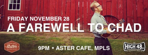 A Farewell to Chad  - 11/28 at the Aster Cafe