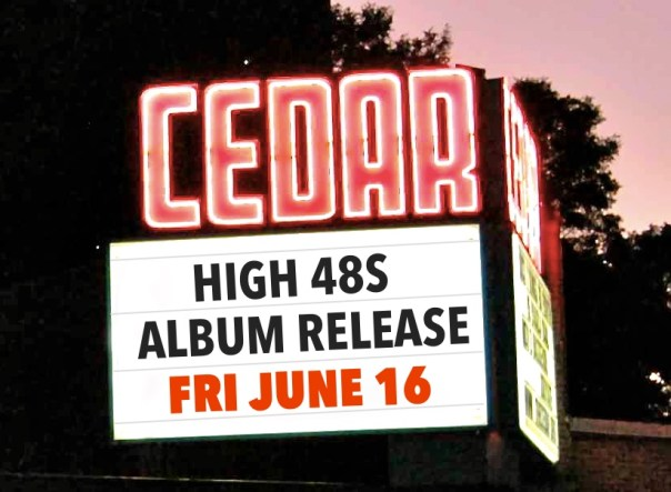 High 48s Album Release June 16 @ The Cedar