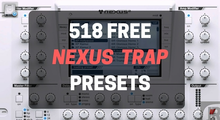 Free Trap Presets for Nexus to download