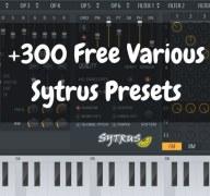 +300 Free Sytrus Various Presets | Megapack for FL Studio