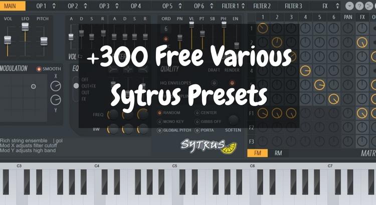 300 Free Sytrus Various Presets for FL Studio