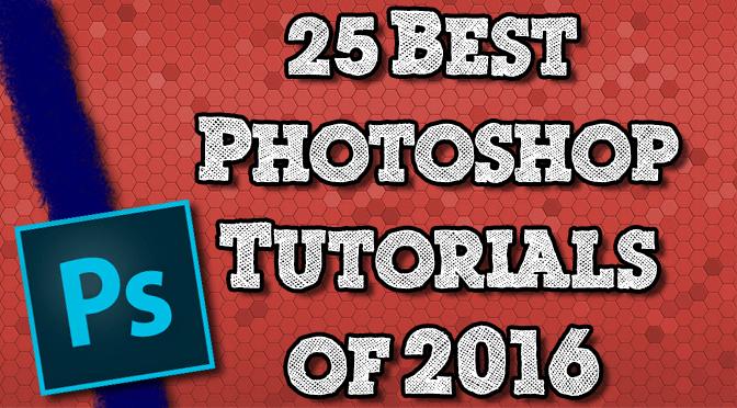 25 Best Photoshop Tutorials of 2016