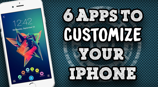 6 Awesome Apps to Easily Customize your iPhone
