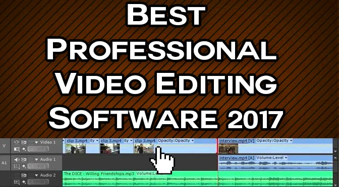 Best Professional Video Editing Software 2017