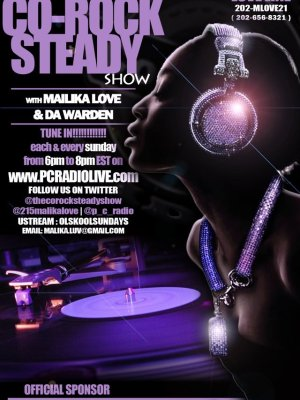 The CoRock Steady Show W/ Malika Love every Sunday 6-8pm on pcradiolive.com