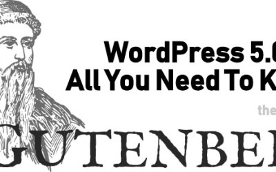 The Major Update WordPress Gutenberg: Everything You Need to Know