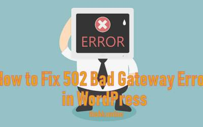 How to Fix 502 Bad Gateway Error in WordPress