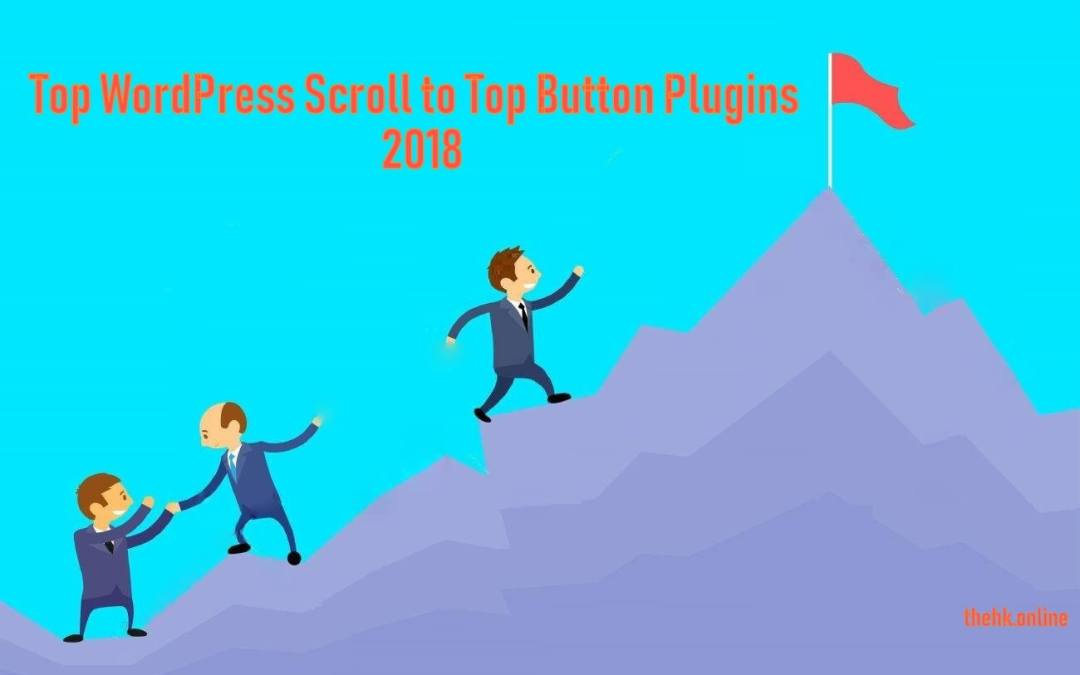 Top 7 WordPress Scroll to Top Button Plugins 2019