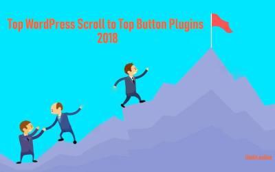 Top 7 WordPress Scroll to Top Button Plugins 2019