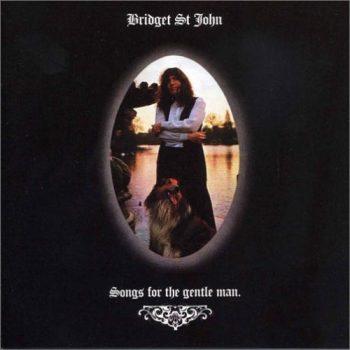 Songs for the Gentle Man - Bridget St. John