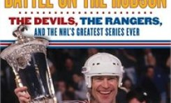 Battle on the Hudson: The Greatest Playoff Series in NHL History