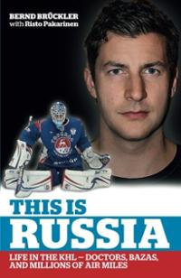 this-is-russia-life-in-khl-doctors-bazas-bernd-bruckler-paperback-cover-art
