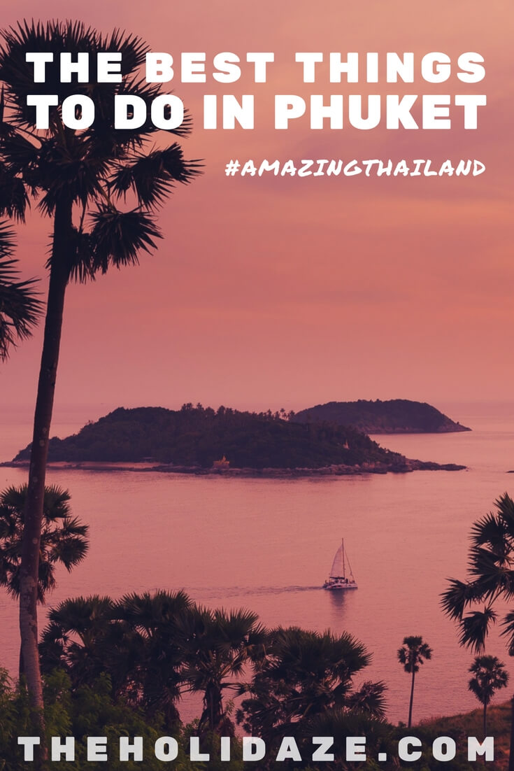 The best things to do in Phuket, Thailand