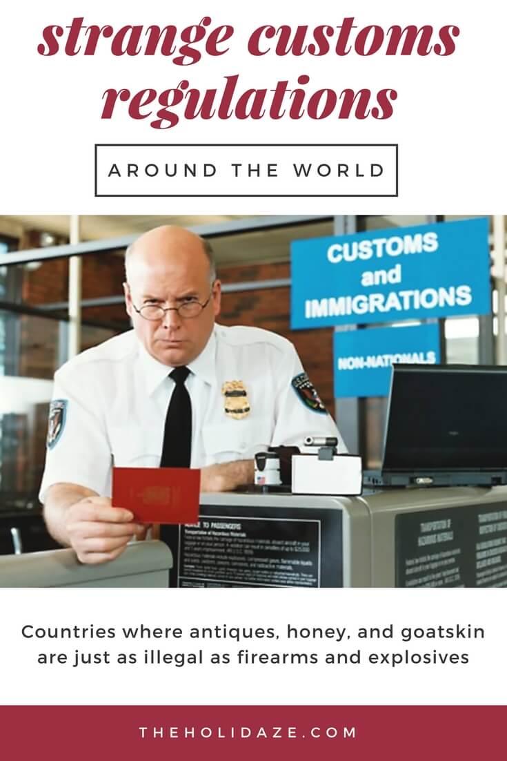 Strange customs regulations in countries around the world