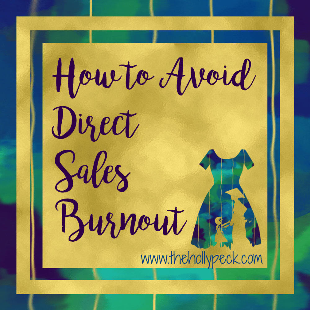 How To Avoid Direct Sales Burnout
