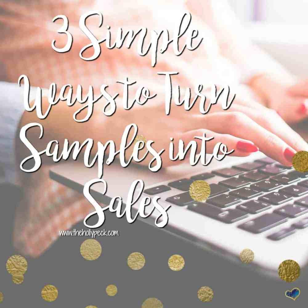 3 Simple Ways to Turn Samples Into Sales