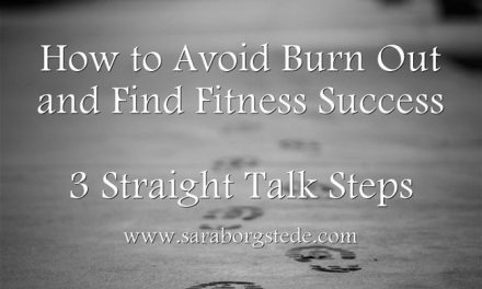 How to Avoid Burn Out and Find Fitness Success