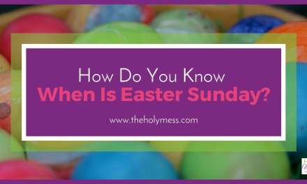 How Do You Know When is Easter Sunday?