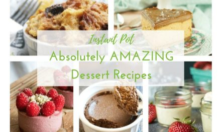 25 Absolutely Amazing Instant Pot Dessert Recipes