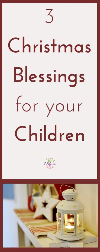 3 Christmas Blessings for Your Children