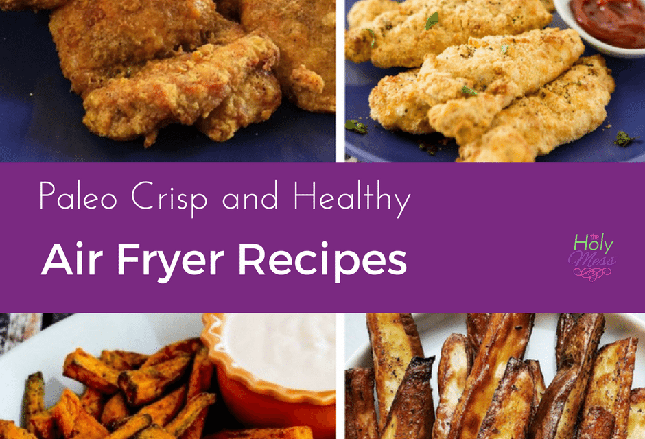 Paleo Air Fryer Recipes – Crispy and Healthy!