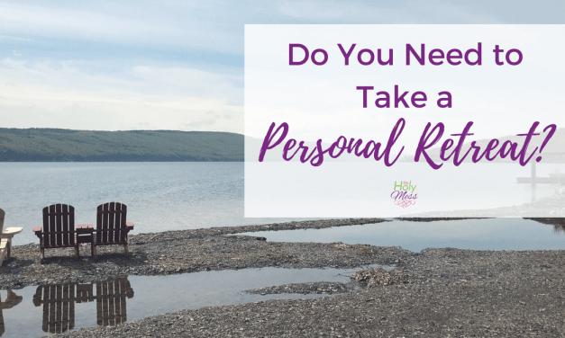 Do You Need to Take a Personal Retreat?