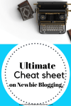 Ultimate cheat sheet on Newbie Blogging