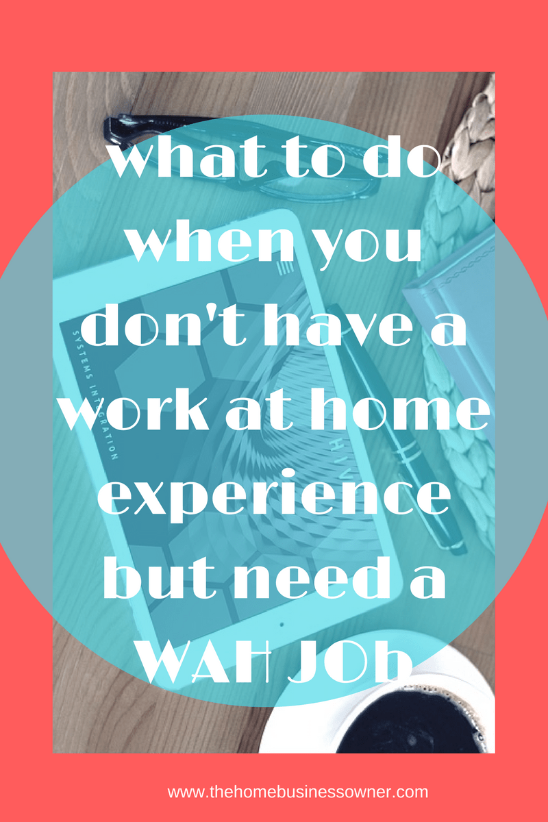 How to get a Work at home experience .