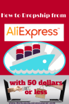 How to Dropship from Aliexpress with 50 Dollars or less