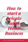 How to start a private label Home Business