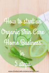 How to Start an Organic Skincare Business