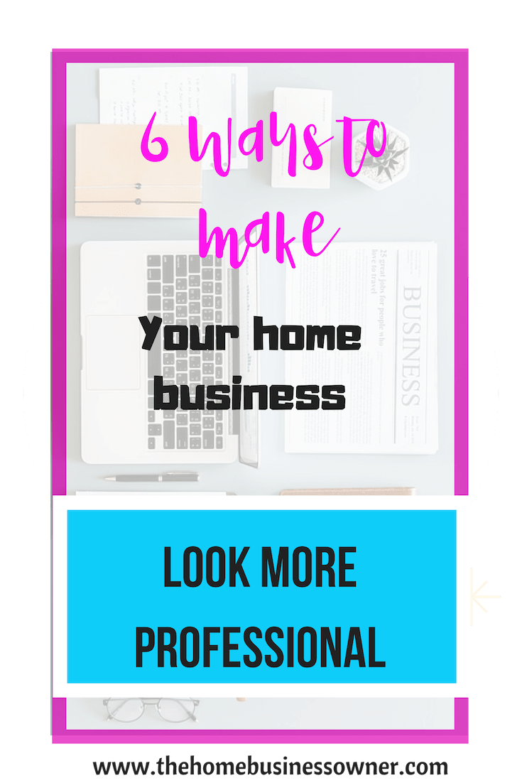 How to make your homebusiness look more professional